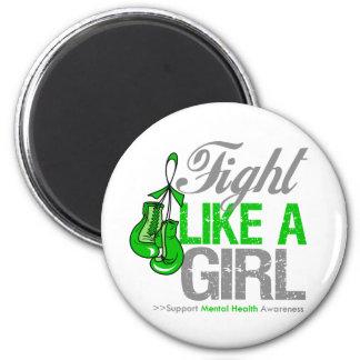 Strijd zoals een Meisje die - Geestelijke Gezondhe Koelkast Magneet