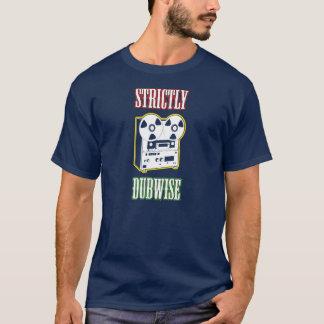 """""""Strikt Dubwise """" T Shirt"""
