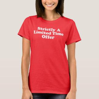Strikt een Beperkte Aanbieding van de Tijd T Shirt