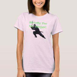 Strikt voor Mijn Ninjas! T Shirt