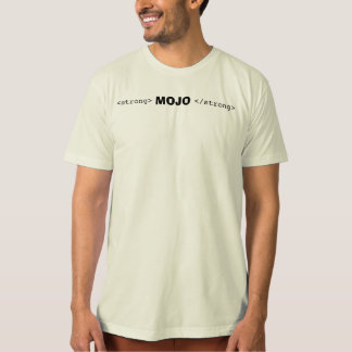 <strong>, MOJO, </strong> T Shirt