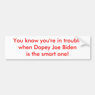 Suf Joe Biden is Slimme Bumpersticker