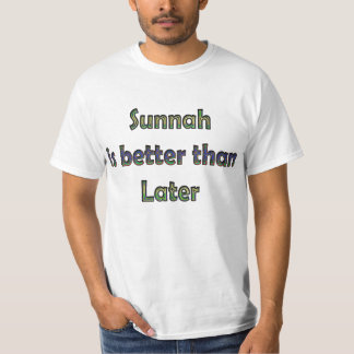 Sunnah is beter dan later t shirt