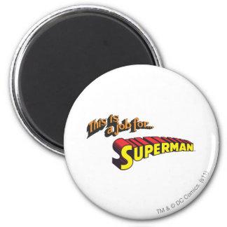 Superman   dit is een baan voor… Logo Ronde Magneet 5,7 Cm