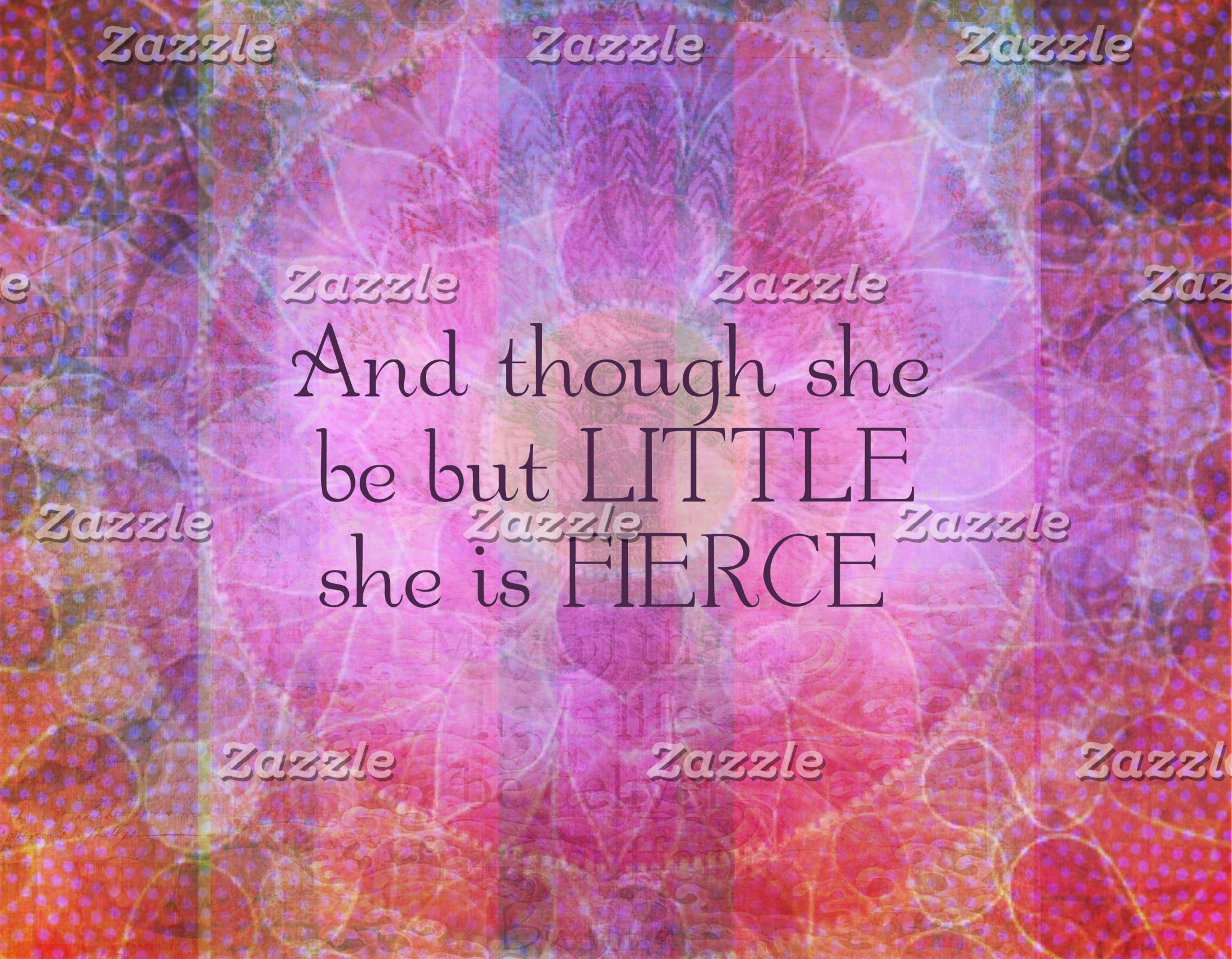 """""""And though she be but little she is fierce"""