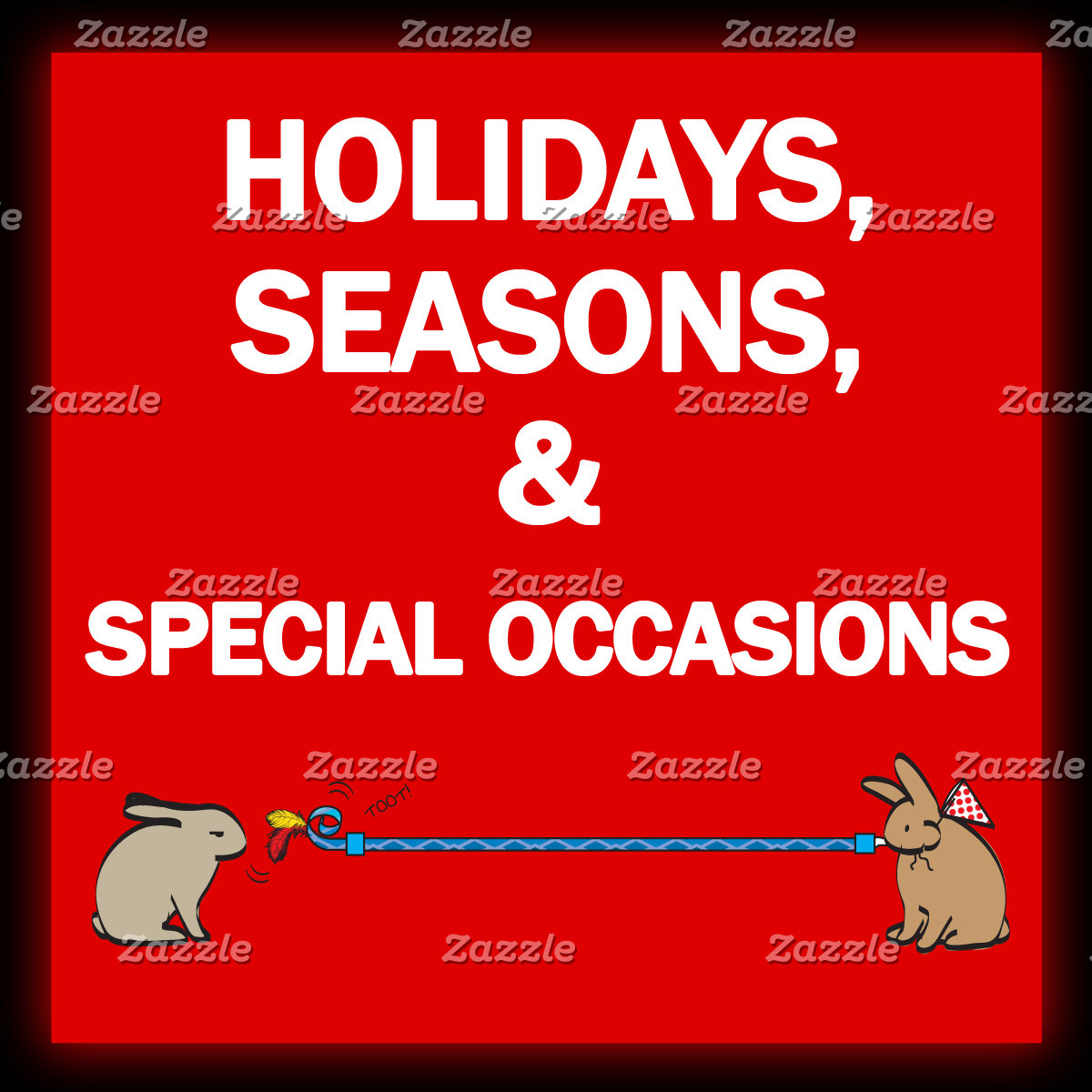 HOLIDAYS, SEASON and SPECIAL OCCASIONS