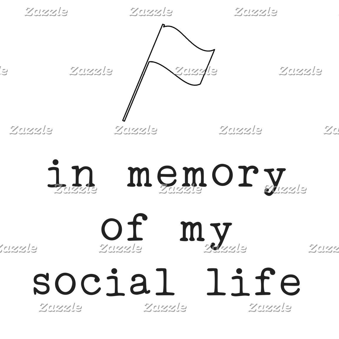 In Memory of My Social Life