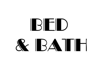 4. BED and BATH