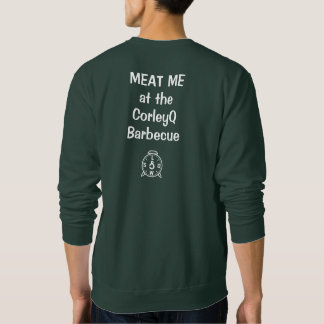 """Sweatshirt - """"VLEES ME bij de barbecue CorleyQ """""""
