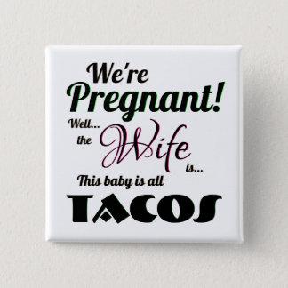 Taco's van de Mijn van de vrouw de Zwangere Vierkante Button 5,1 Cm