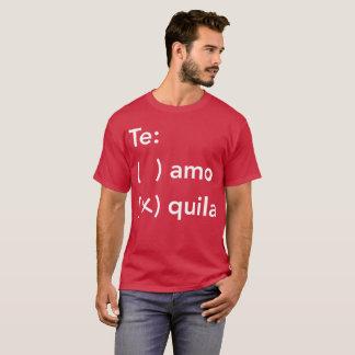 Te: amo of quila de humor van prettequila t shirt