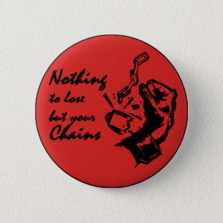 Te verliezen niets maar uw kettingen ronde button 5,7 cm