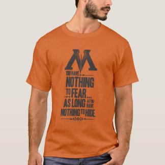 Te vrezen niets - Te verbergen niets T Shirt