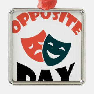 Tegenovergestelde Dag - de Dag van de Appreciatie Zilverkleurig Vierkant Ornament
