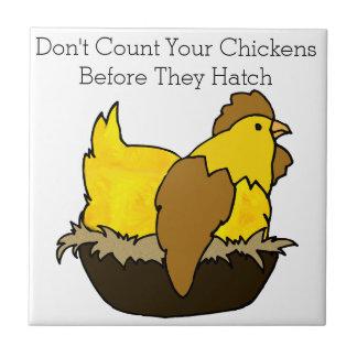 Tel Uw Kippen niet alvorens zij uitbroeden Keramisch Tegeltje