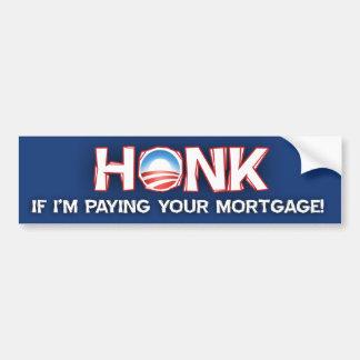 Ter toe als ik uw Hypotheek - Barack Obama betaal Bumpersticker