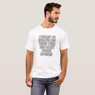 Teveel de Grappige T-shirt van Opties