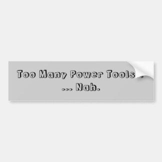 Teveel Hulpmiddelen van de Macht… Nah. Slogan Bumpersticker