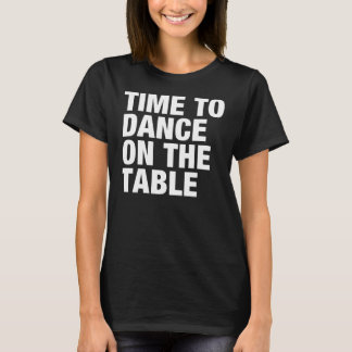 Tijd om op de Lijst te dansen Tshirt