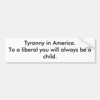 Tirannie in Amerika Bumpersticker