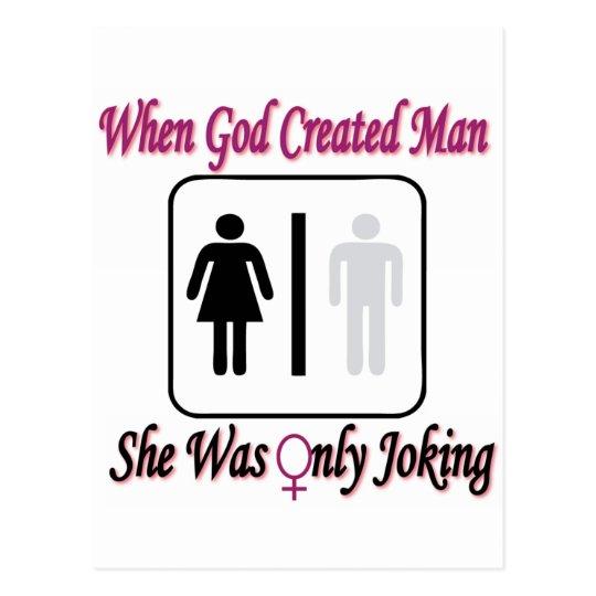 Toen God Creëer Man, zij slechts gekscheerde Briefkaart