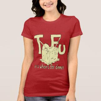 Tofu het is what voor diner t shirt
