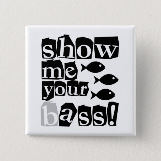 Toon me uw baarzen! vierkante button 5,1 cm