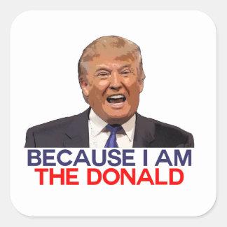 Troef, omdat ik Donald ben Vierkante Sticker