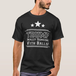 Troef tenslotte iemand met Ballen T Shirt