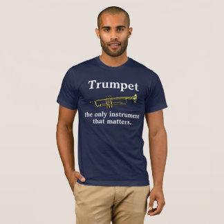 Trompet: het enige instrument dat van belang is t shirt