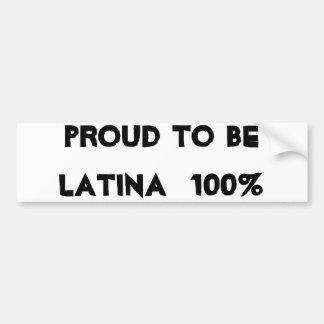 trots om LATINA 100% te zijn Bumpersticker