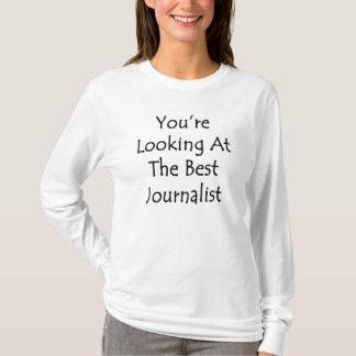 U bekijkt de Beste Journalist T Shirt