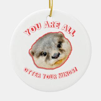 U bent Al Otter Uw Meningen - Dierlijke Rond Keramisch Ornament