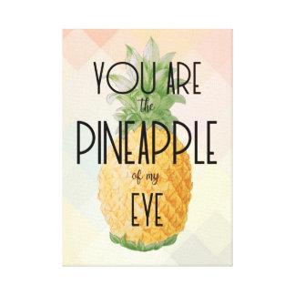 """""""U bent de Ananas van mijn Oog """" Canvas Afdruk"""