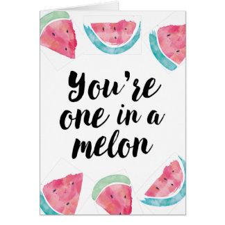 U bent één in een meloenverjaardag briefkaarten 0