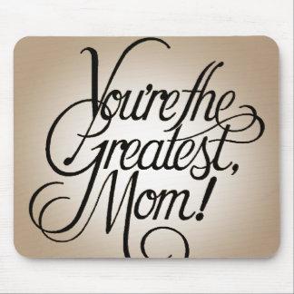 U bent het grootste mamma muismat