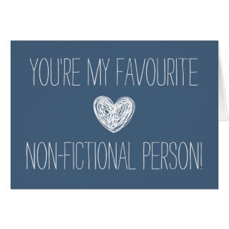 U bent mijn favoriete niet fictieve persoonsKaart Wenskaart
