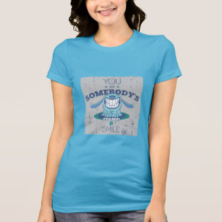 U bent somebody reden te glimlachen t shirt