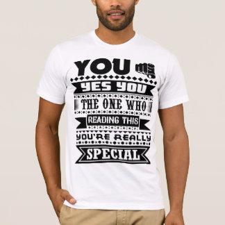 U bent werkelijk Speciaal (Motivatie Citaat) T Shirt