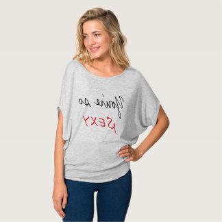 """""""U bent zo SEXY"""" flowy de cirkelbovenkant van T Shirt"""