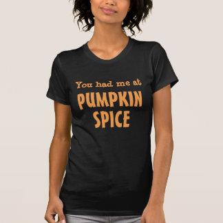U had me bij het Kruid van de Pompoen T Shirt