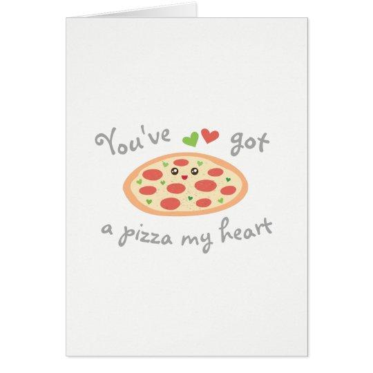 U hebt een Pizza Mijn Grappige Valentijnsdag van Wenskaart