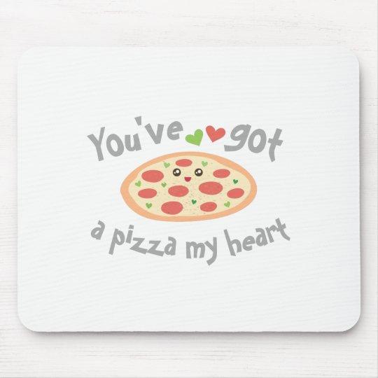 U hebt een Pizza Mijn Humor van het Voedsel Punny Muismat