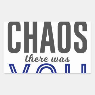 U in de Chaos Rechthoekige Sticker