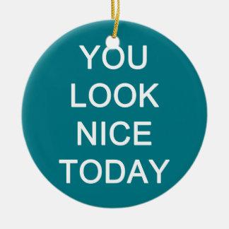 U kijkt vandaag Nice Rond Keramisch Ornament