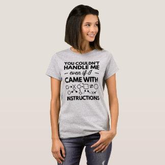 U kon niet me behandelen zelfs als ik met kwam t shirt