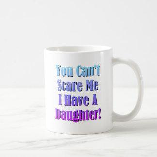 U kunt niet me doen schrikken, heb ik een Dochter! Koffiemok