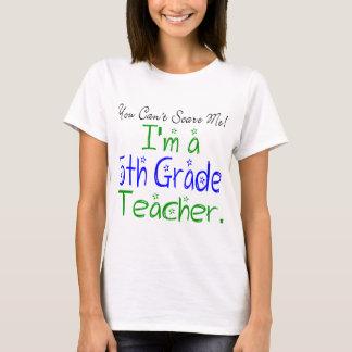 U kunt niet me doen schrikken ik bent een Vijfde T Shirt