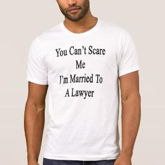 U kunt niet me doen schrikken ik bent Gehuwd aan T Shirt