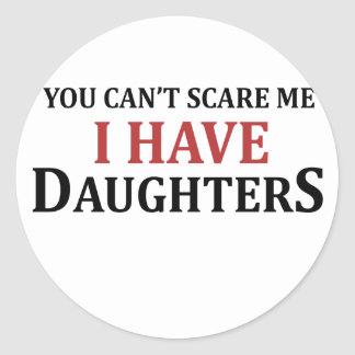 U kunt niet me doen schrikken ik hebt Dochters Ronde Sticker